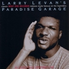 Cover of the album Larry Levan's Classic West End Records Remixes Made Famous At the Legendary Paradise Garage