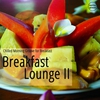 Couverture de l'album Breakfast Lounge, Vol. 2 (Chilled Morning Grooves)