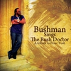 Cover of the album Bushman Sings The Bush Doctor: A Tribute To Peter Tosh