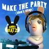 Couverture de l'album Make the Party (Don't Stop) [feat. Liquid] - Single