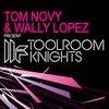 Couverture de l'album Toolroom Knights (Tom Novy & Wally Lopez Present)
