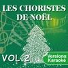 Cover of the album Les choristes de Noël interprètent les plus belles chansons de Noël, vol. 2 (Versions karaoké)