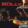 Couverture de l'album Bully (Music From The Larry Clark Film)