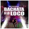 Cover of the album Bachata a Lo Loco - Single