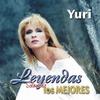Cover of the album Leyendas Solamente Los Mejores: Yuri