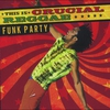 Couverture de l'album This Is Crucial Reggae: Funk Party