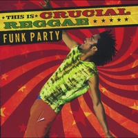 Couverture du titre This Is Crucial Reggae: Funk Party