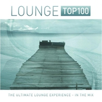Cover of the track Lounge Top 100 (The Ultimate Lounge Experience - In the Mix)