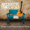 Cover of the album Acoustic Chill vol. 1 (The Best Lounge tracks in an Acoustic Sound)