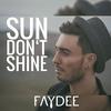 Couverture de l'album Sun Don't Shine - Single