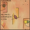Couverture de l'album Half-Mute / Scream With a View