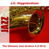 Cover of the album The Ultimate Jazz Archive 4 - J.C. Higginbotham, Vol. 3