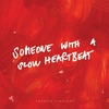 Cover of the album Someone With a Slow Heartbeat