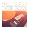 Couverture de l'album Feel Good Indie Rock