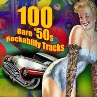 Cover of the track 100 Rare '50s Rockabilly Tracks