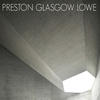 Cover of the album Preston Glasgow Lowe