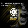 Couverture de l'album I Get Deep (feat. Roland Clark) - EP