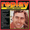 Cover of the album Replay: Johnny Horton