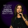 Couverture de l'album Melody Queen Shreya Ghoshal