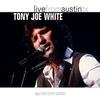 Couverture de l'album Live from Austin, TX: Tony Joe White