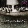 Couverture de l'album Dark Moments, Vol. 5 - 25 Gothic, EBM, Darkwave, Industrial Songs
