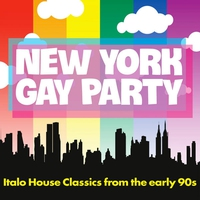 Cover of the track New York Gay Party (Italo House Classics from the Early 90s)