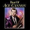 Couverture de l'album Best of Ace Cannon