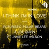 Cover of the album I Think I'm in Love (feat. Jamie Lee Wilson) - Single