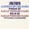 Cover of the album Jujus / Alchemy of the Blues: Poems By Sarah Webster Fabio