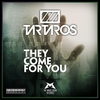 Cover of the track They Come for You