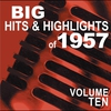 Cover of the album Big Hits & Highlights of 1957, Vol. 10