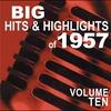 Couverture de l'album Big Hits & Highlights of 1957, Vol. 10