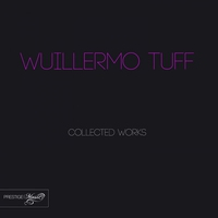Cover of the track Wuillermo Tuff Collected Works