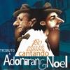 Cover of the album Tributo a Adoniran & Noel (180 Anos de Samba Cantando)