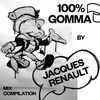 Cover of the album 100% Gomma by Jacques Renault - Mix Compilation