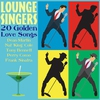 Cover of the album Lounge Singers - 20 Golden Love Songs
