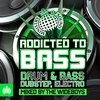 Cover of the album Addicted to Bass - Drum & Bass, Dubstep, Electro