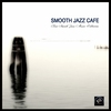 Couverture de l'album Smooth Jazz Cafe - Best Smooth Jazz Music Collection