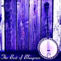 Cover of the track The Best of Bluegrass: Bill Monroe, Dolly Parton, Lester Flatts, Earl Scruggs, Hank Williams & More!