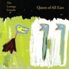 Couverture de l'album Queen of All Ears