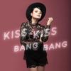 Cover of the album Kiss Kiss Bang Bang - Single