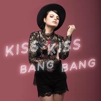 Cover of the track Kiss Kiss Bang Bang - Single