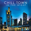 Cover of the album Chill Town in the Night