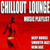 Cover of the album Chillout Lounge Music Playlist (Deep House Smooth Jazz New Age)