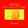 Couverture de l'album Let Me Love You for Tonight: The Mixes - EP