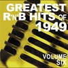 Cover of the album Greatest R&B Hits of 1949, Vol. 6