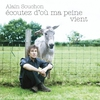 Cover of the album Écoutez d'où ma peine vient