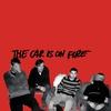 Couverture de l'album The Car Is on Fire