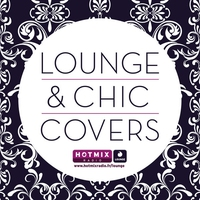 Cover of the track Lounge & Chic Covers by Hotmixradio