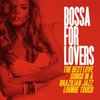 Couverture de l'album Bossa for Lovers (The Best Love Songs in a Brazilian Jazz Lounge Touch)